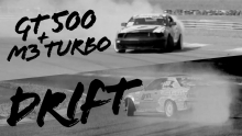 Shelby GT500 + BMW M3 Turbo = DRIFT!