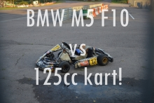 BMW M5 F10 vs 125cc kart! @ Taikos dragai.